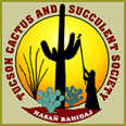 Tucson Cactus and Succulent Society An affiliate of the Cactus and Succulent Society of America (CSSA)